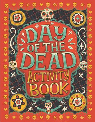 Day of the Dead Activity Book By Jones, Karl/ Simpson, Steve (ILT)